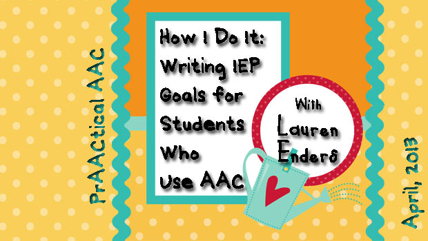 How I Do It: Writing IEP Goals for Students Who Use AAC with Lauren Enders