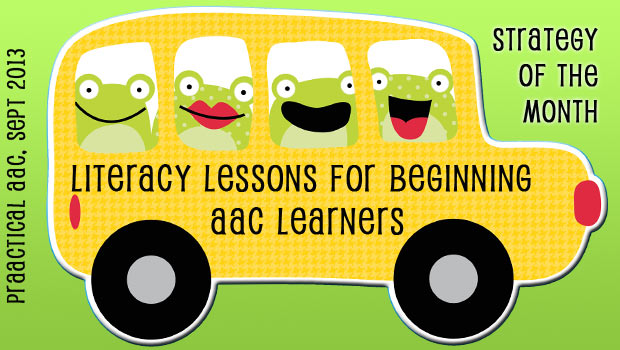 Literacy Lessons for Beginning AAC Learners