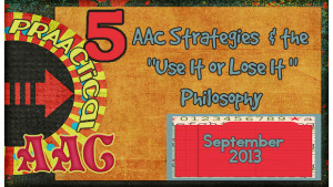 5 AAC Strategies & the Use it or Lose it philosophy