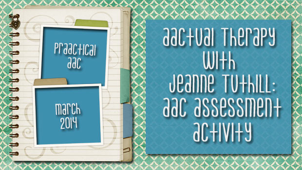 AACtual Therapy with Jeanne Tuthill: AAC Assessment Activity