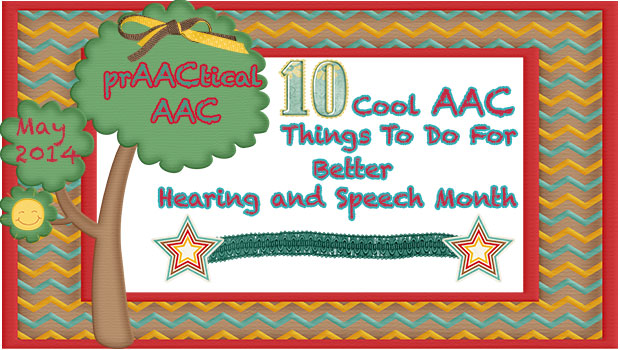 10 Cool AAC Things To DO for Better Hearing and Speech Month