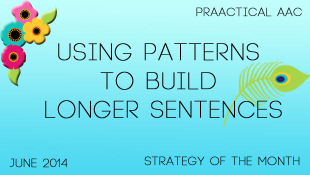 Strategy of the Week: Using Patterns to Build Longer Sentences