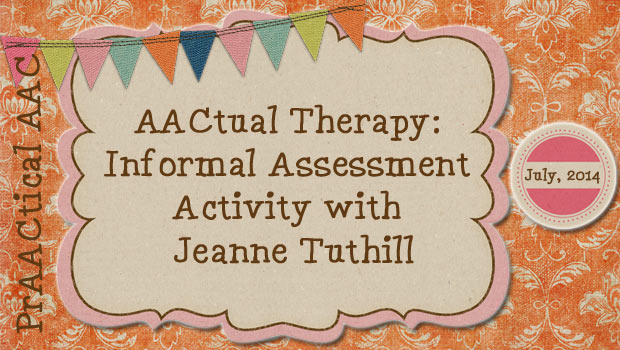AACtual Therapy: Informal Assessment Activity with Jeanne Tuthill