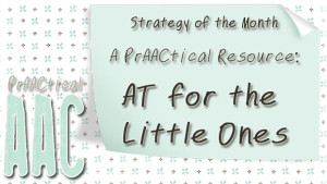 Strategy of the Month: A PrAACtical Resource - AT for the Little Ones