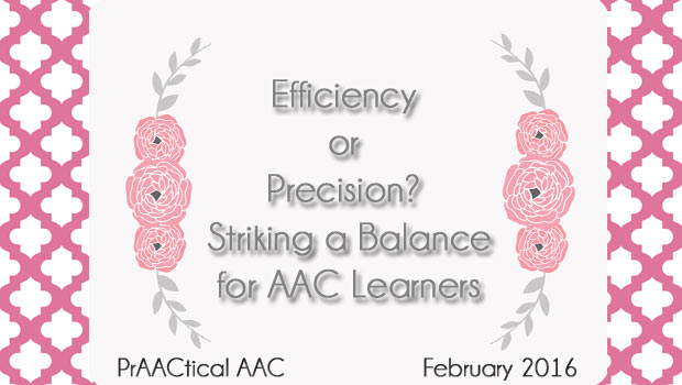 Efficiency or Precision? Striking a Balance for AAC Learners
