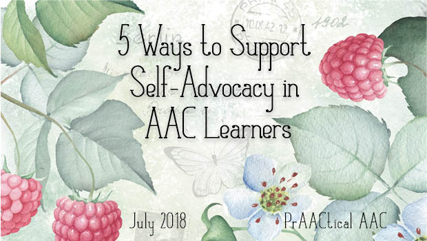 5 Ways to Support Self-Advocacy in AAC Learners
