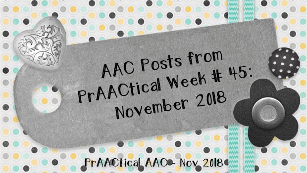 AAC Posts from PrAACtical Week # 45: November 2018