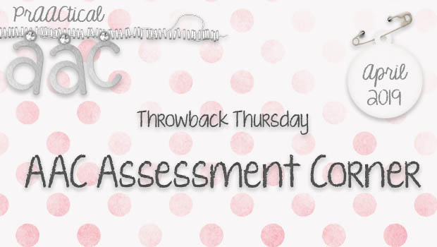 Throwback Thursday: AAC Assessment Corner