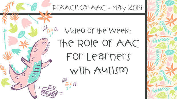 Video of the Week: The Role of AAC For Learners with Autism