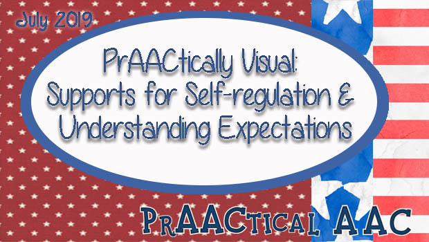 PrAACtically Visual: Supports for Self-regulation & Understanding Expectations