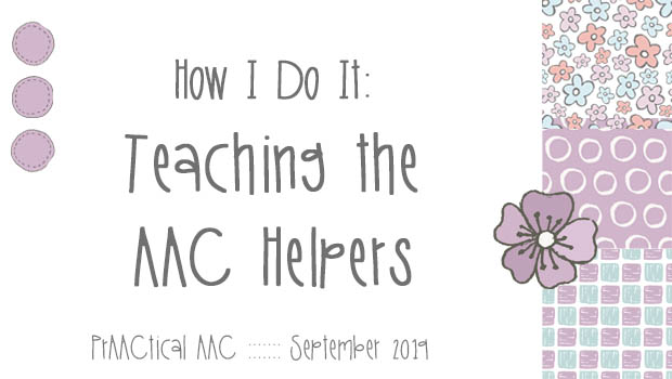 Decorative image reading How I Do It: Teaching the AAC Helpers