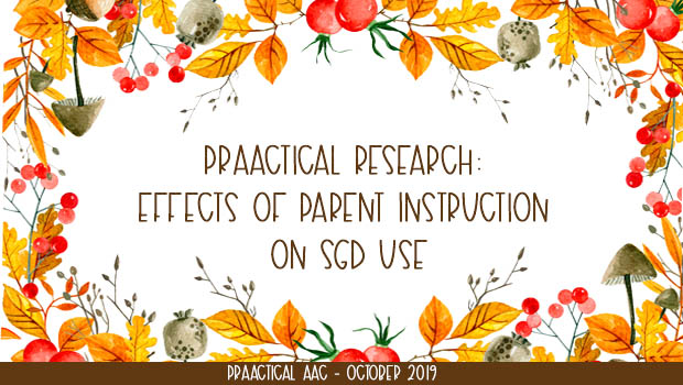 Decorative image with text: PrAACtical Research: Effects of Parent Instruction on SGD Use