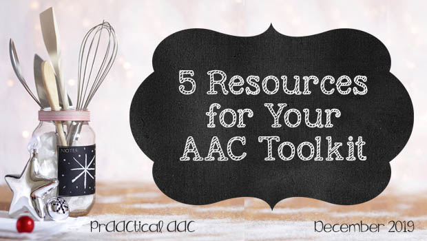 5 Resources for Your AAC Toolkit