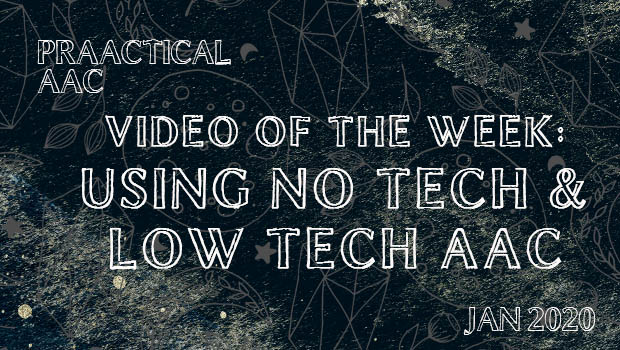 Video of the Week: Using No Tech and Low Tech AAC