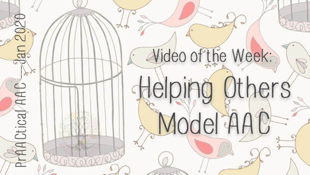 Video of the Week: Helping Others Model AAC
