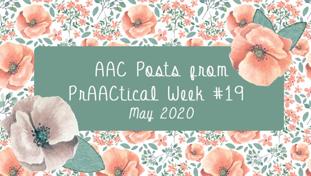 AAC Posts from PrAACtical Week #19: May 2020
