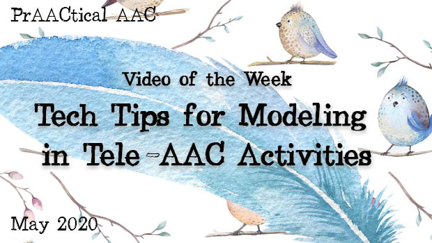 Video of the Week: Tech Tips for Modeling in Tele-AAC Activities