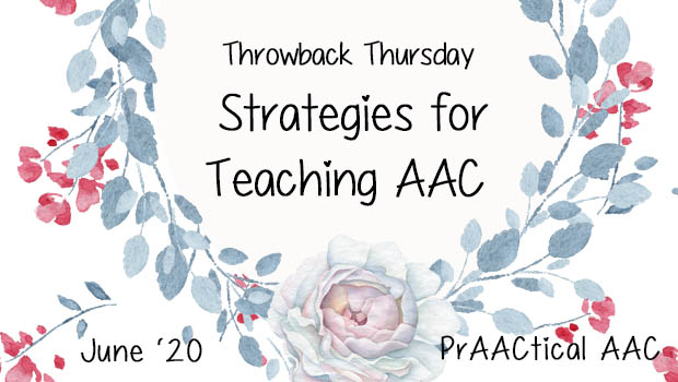 Throwback Thursday: Strategies for Teaching AAC