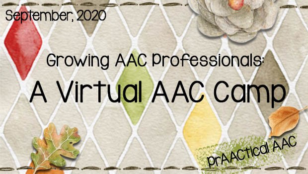 Growing AAC Professionals: A Virtual AAC Camp