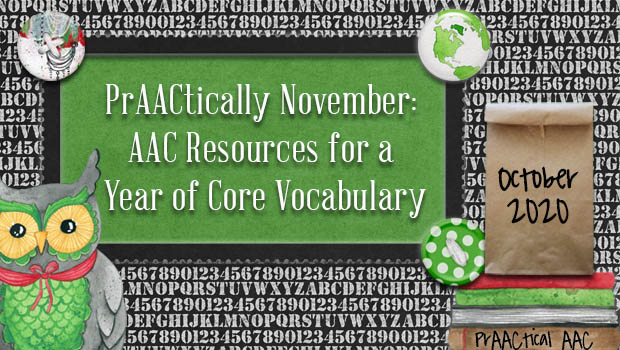 PrAACtically November: AAC Resources for a Year of Core Vocabulary