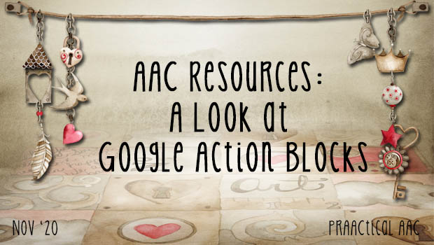 AAC Resources: A Look at Google Action Blocks