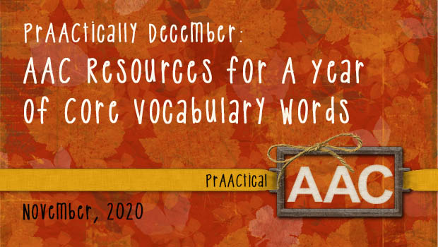 PrAACtically December: AAC Resources for A Year of Core Vocabulary