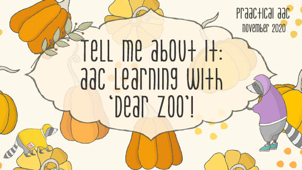 TELL ME About It: AAC Learning with 'Dear Zoo'!