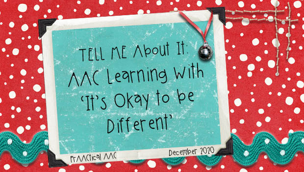 TELL ME About It: AAC Learning with 'It's Okay to Be Different!'