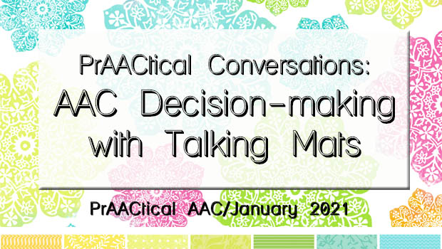 PrAACtical Conversations: AAC Decision-making with Talking Mats