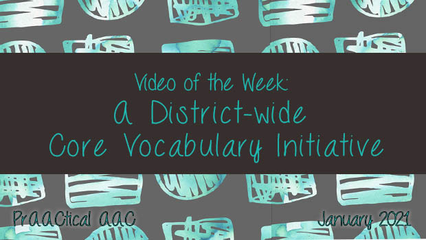 Video of the Week: A District-wide Core Vocabulary Initiative