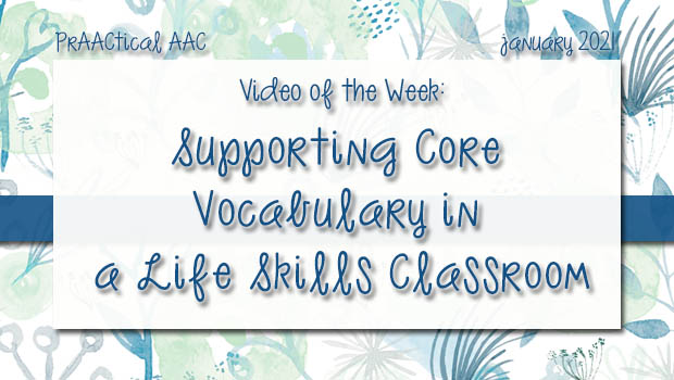 Video of the Week: Supporting Core Vocabulary in a Life Skills Classroom