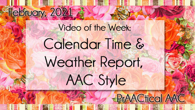 Video of the Week: Calendar Time & Weather Report, AAC Style