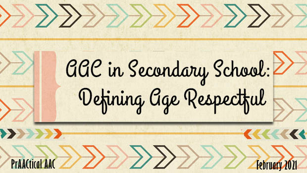 AAC in Secondary School: Defining Age Respectful