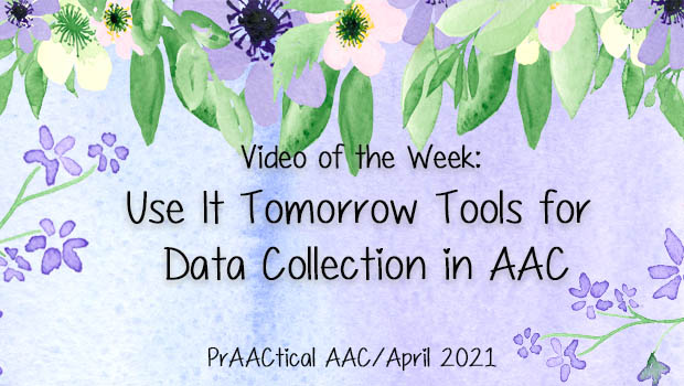 Video of the Week: Use It Tomorrow Tools for Data Collection in AAC